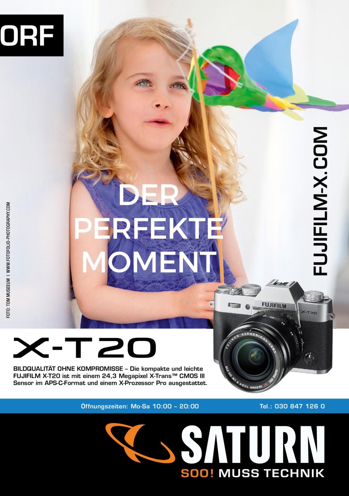FUJIFILM-X.COM  ORF  BILDQUALITÄT OHNE KOMPROMISSE – Die kompakte und leichte FUJIFILM X-T20 ist mit einem 24,3 Megapixel X-Trans™ CMOS III Sensor im APS-C-Format und einem X-Prozessor Pro ausgestattet.  Öffnungszeiten: Mo-Sa 10:00 – 20:00  Tel.: 030 847 126 0