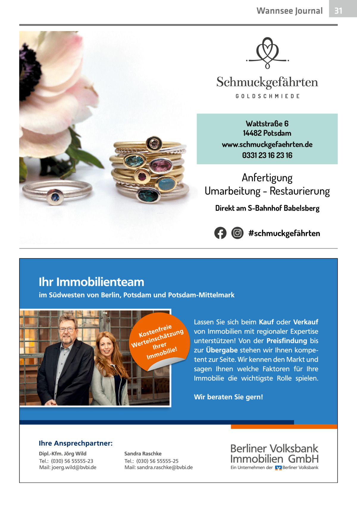 Wannsee Journal  Wattstraße 6 14482 Potsdam www.schmuckgefaehrten.de 0331 23 16 23 16  Anfertigung Umarbeitung - Restaurierung Direkt am S-Bahnhof Babelsberg  #schmuckgefährten  31