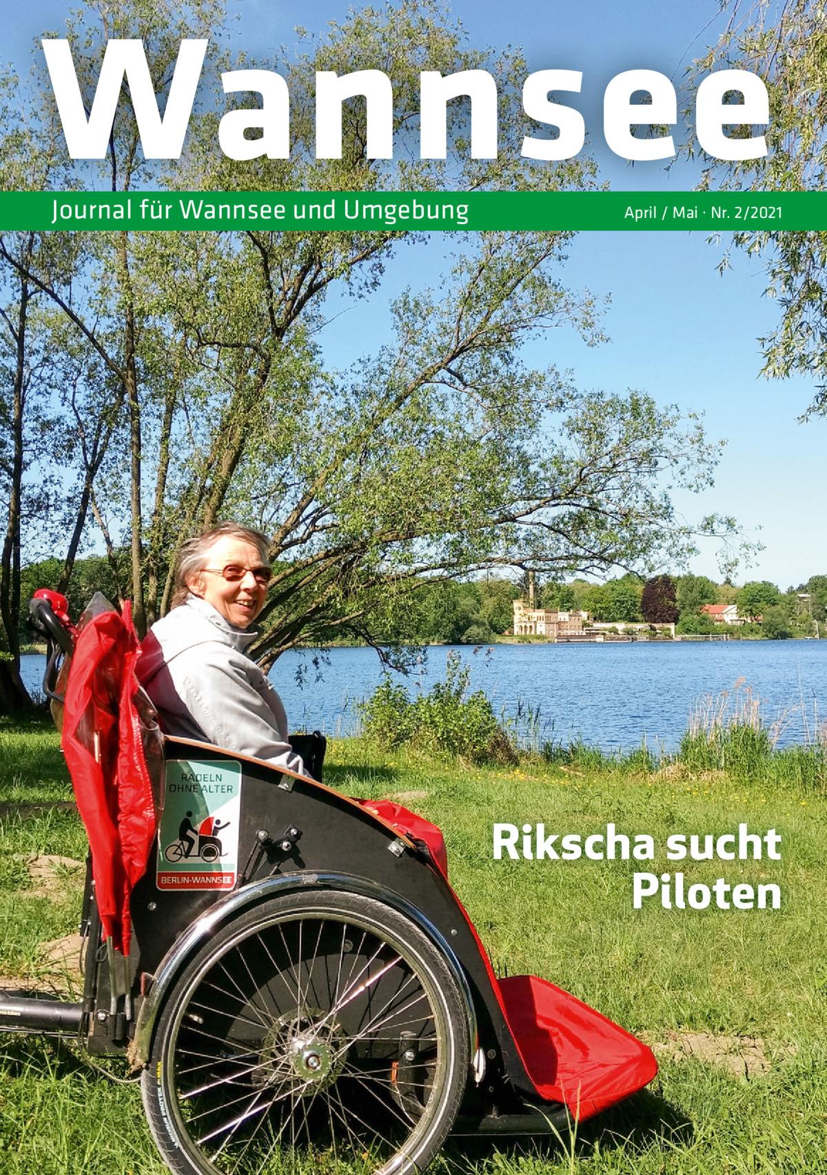 Wannsee Journal für Wannsee und Umgebung  April / Mai · Nr. 2/2021  Rikscha sucht Piloten