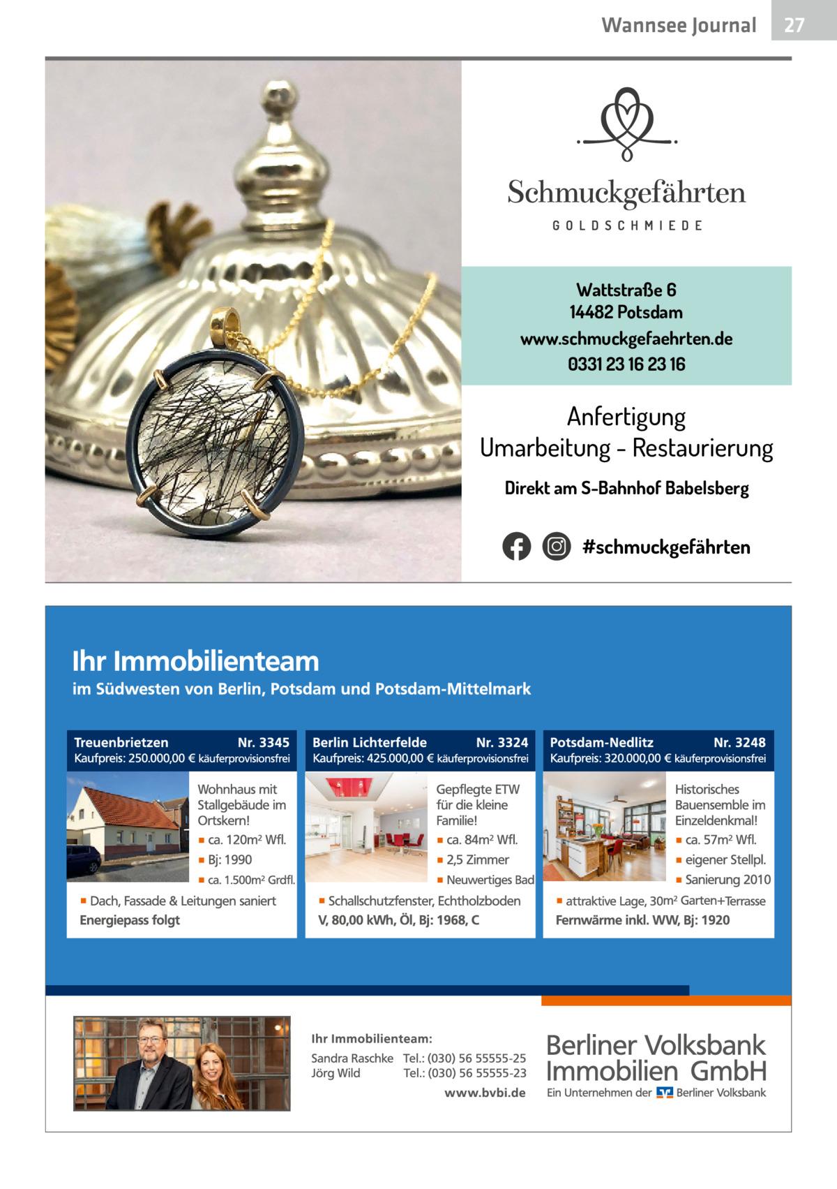 Wannsee Journal  Wattstraße 6 14482 Potsdam www.schmuckgefaehrten.de 0331 23 16 23 16  Anfertigung Umarbeitung - Restaurierung Direkt am S-Bahnhof Babelsberg  #schmuckgefährten  27