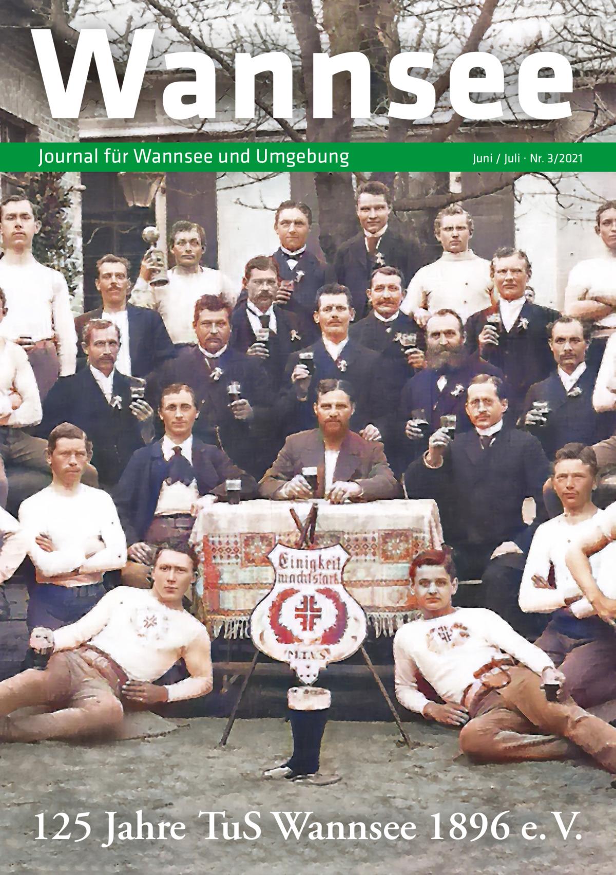 Wannsee Journal für Wannsee und Umgebung  Juni / Juli · Nr. 3/2021  125 Jahre TuS Wannsee 1896 e. V.