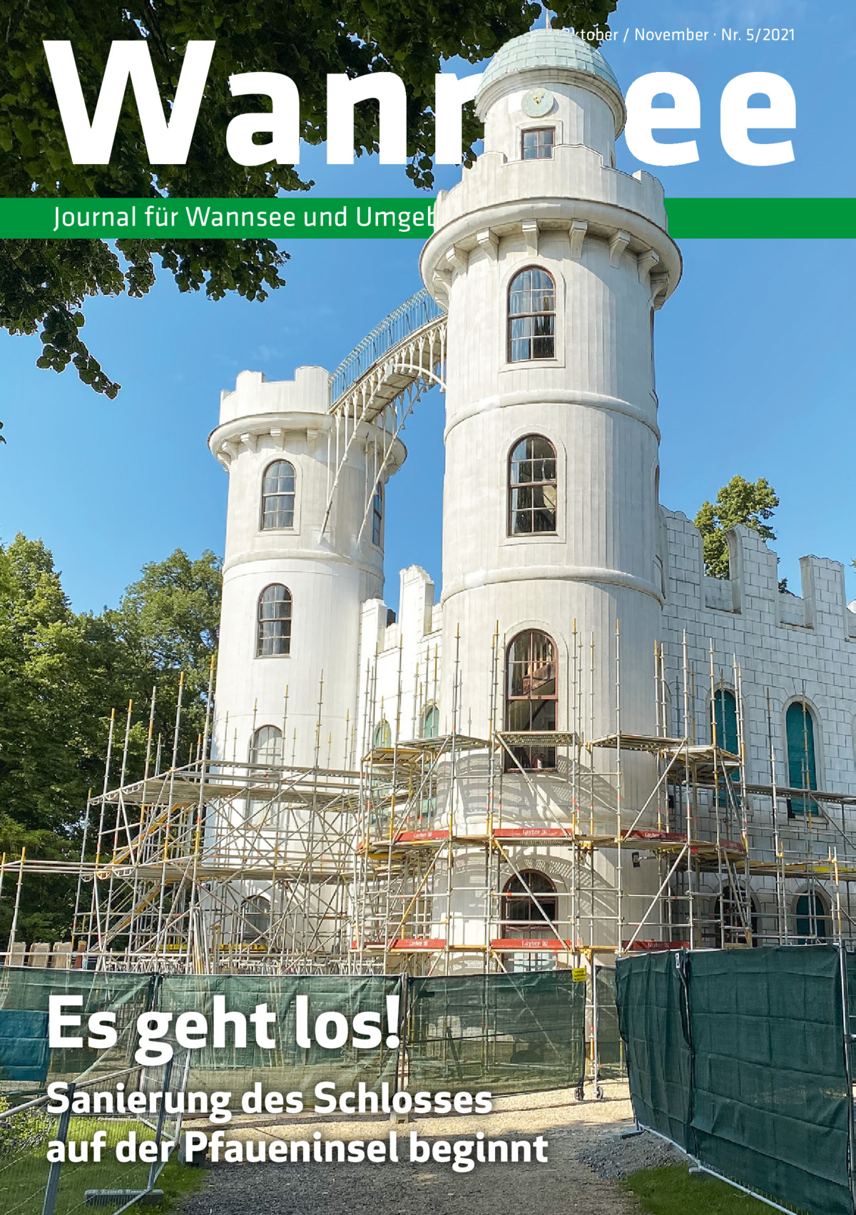 Wannsee Oktober / November · Nr. 5/2021  Journal für Wannsee und Umgebung  Es geht los! Sanierung des Schlosses auf der Pfaueninsel beginnt