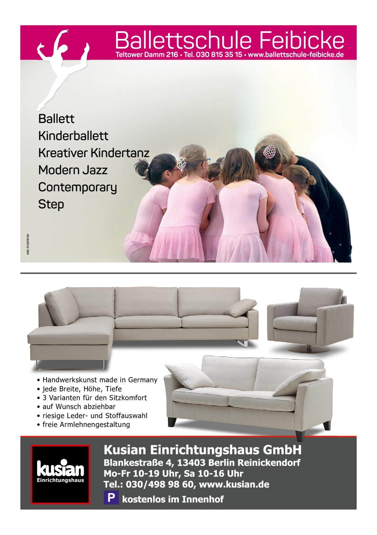 • • • • • •  Handwerkskunst made in Germany jede Breite, Höhe, Tiefe 3 Varianten für den Sitzkomfort auf Wunsch abziehbar riesige Leder- und Stoffauswahl freie Armlehnengestaltung  Einrichtungshaus